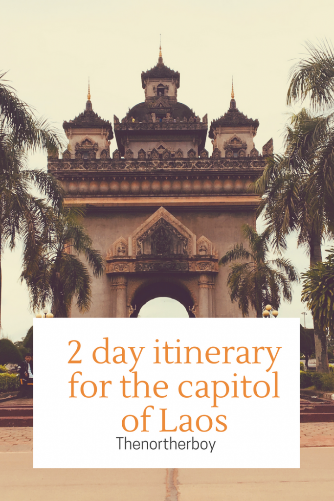 ULTIMATE VIENTIANE 2 DAY ITINERARY (UPDATED) - 2019