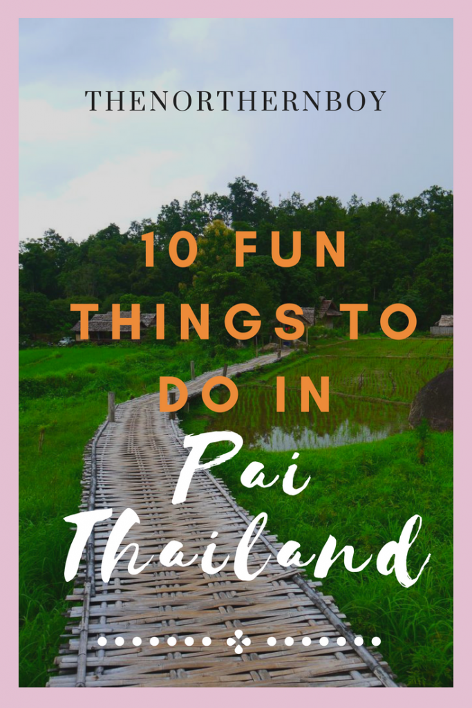things to do in pai, things to do in pai thailand, best things to do in pai, top things to do in pai, things to do in pai northern thailand, top 10 things to do in pai