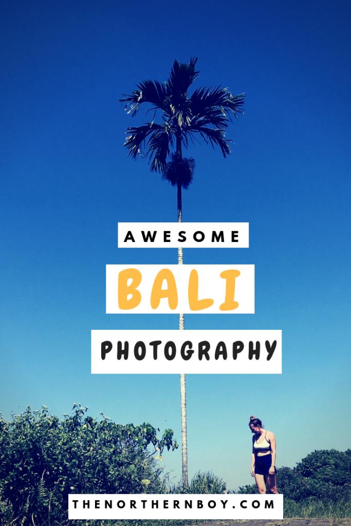 Bali Travel Photography Indonesia Inspiration 2019