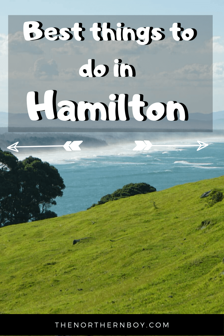 a complete guide to the best things to do in Hamilton